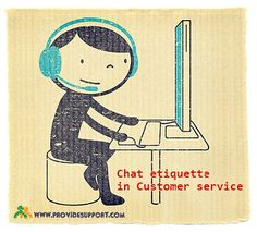 Live Chat Etiquette in Customer Service: http://www.providesupport.com/blog/live-chat-etiquette-in-customer-service/ #livechat #customerservice