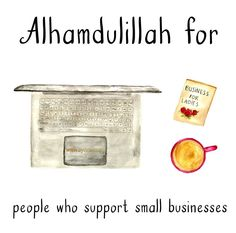 67. Alhamdulillah for people who support small businesses. #AlhamdulillahForSeries