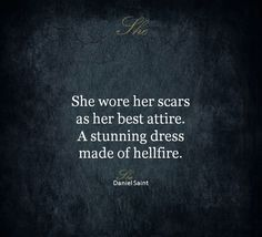 I don't hide my scars. I wear them with pride.