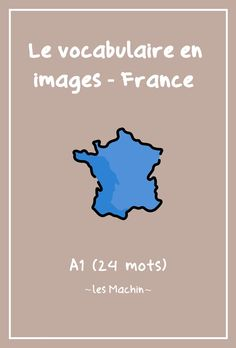 [FREE] La France (vocabulaire illustré) – Les Machin Ce fichier PDF contient un petit exercice qui permet de travailler le vocabulaire sur les symboles de la France (24 mots à apprendre). Le corrigé est inclus. Niveau A1 / A2 France 24, French Words, Learn French, Fun Learning, Have Fun, Free, Symbols, Vocabulary