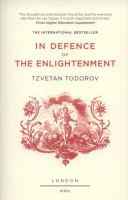 In defence of the Enlightenment / Tzvetan Todorov ; translated from the French by Gila Walker.- ADT D Tod