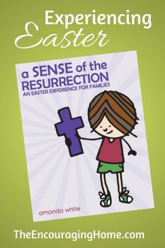 Experiencing Easter: A Sense of the Resurrection ebook ~ hands on Easter and Lent activities | The Encouraging Home