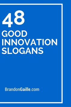 48 Good Innovation Slogans