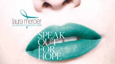 Laura Mercier Ovarian Cancer Fund 100% of profits for special items go directly to the Ovarian Cancer Fund and support Women suffering from Ovarian Cancer.