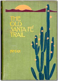 [Unsigned, likely The Decorative Designers], 1897. The Old Santa Fé Trail by Colonel Henry Inman. Illustrated by Frederick Remington.