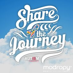#ShareTheJourney  Each of us has our own story in life, but when shared with one another it becomes a journey.  #Modropy supports @autismsociety