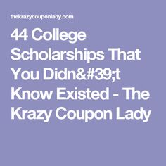 44 College Scholarships That You Didn't Know Existed - The Krazy Coupon Lady