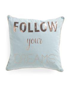 20x20 Follow Your Dreams Pillow - Decorative Pillows - T.J.Maxx