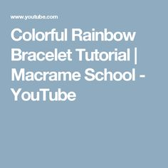 Colorful Rainbow Bracelet Tutorial |  Macrame School - YouTube