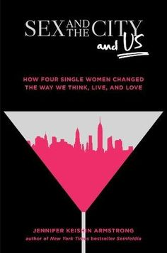 Sex and the City and Us: How Four Single Women Changed th... https://www.amazon.com/dp/1501164821/ref=cm_sw_r_pi_dp_U_x_w2afBbMK4J31W
