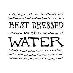 Best dressed...in and out of the water