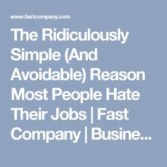 the ridiculously simple and avoidable reason most people hate their jobs - Reasons Why People Hate Their Jobs