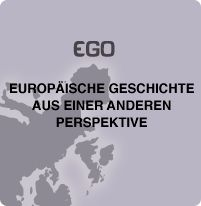 EGO - Europäische Geschichte aus einer anderen Perspektive
