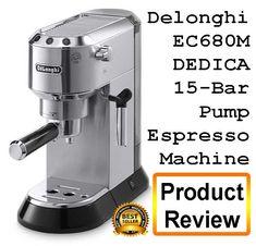 Delonghi Espresso Machine - EC680M DEDICA - Review