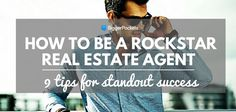 How to Be a Rockstar Real Estate Agent: 9 Tips for Standout Success