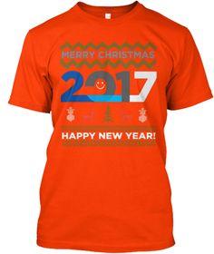 Merry Christmas 2017 Happy New Year! Orange T-Shirt Front