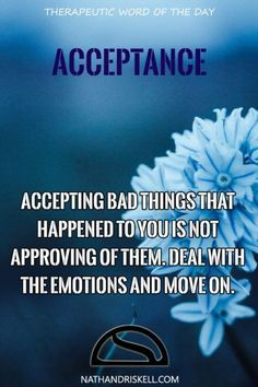 """""""Accepting bad things that happened to you is not approving of them. Deal with the emotions and move on."""" #acceptance #life #future http://nathandriskell.com"""