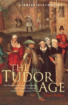 Booktopia has A Brief History of The Tudor Age, Brief Histories Series by Jasper Ridley. Buy a discounted Paperback of A Brief History of The Tudor Age online from Australia's leading online bookstore. Books To Buy, Used Books, Books To Read, My Books, Tudor History, History Books, English Drama, Printing And Binding, Historical Fiction Books