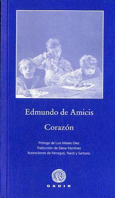 Edmundo de Amicis, Corazón. (A book from your childhood)