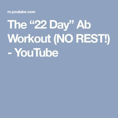 """The """"22 Day"""" Ab Workout (NO REST!) - YouTube"""