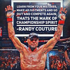 Randy Couture quote #quote #jiujitsu #mma #ufc #inspiration #motivation #life #bjj #judo #wrestling