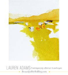 Lauren Adams Contemporary Abstract Landscapes Painter |  BeautifulHelloBlog.com