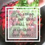 Simple Cooking Tips To Make Meal Prep Easier (And Tastier)  A Giveaway!