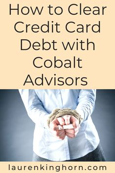 How to Clear Credit Card Debt - Cobalt Advisors | Lauren Kinghorn  As the world grapples with the personal and financial constraints of the coronavirus pandemic, financial advisors are figuring out how best to help their customers affected by the health crisis and resulting economic devastation.   Here's how a firm like Cobalt Advisors can show you how to clear credit card debt.   #howtoclearcreditcarddebt #sponsoredpost #cobaltadvisors #howto #debtmanagement
