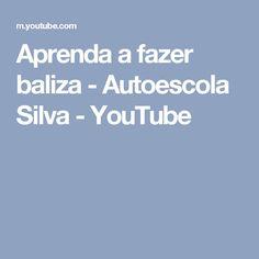 Aprenda a fazer baliza - Autoescola Silva - YouTube