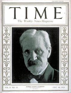 TIME Cover - Vol. 2 Nº 15: Albert Baird Cummins   Dec. 10, 1923             http://en.wikipedia.org/wiki/Albert_B._Cummins