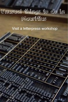 A great thing to do in Port-Louis Mauritius: A quest for letterpress