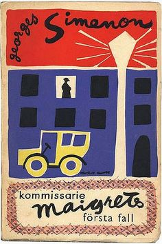 Georges Simenon, Kommissarie Maigrets första fall, Cover by Olle Eksell. Book Cover Art, Book Cover Design, Book Design, Book Art, Design Ideas, Retro Illustration, Graphic Design Illustration, Olle Eksell, Vintage Book Covers