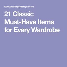 21 Classic Must-Have Items for Every Wardrobe