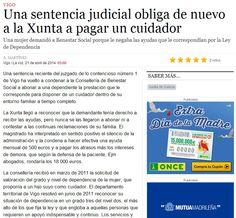 Los juzgados de Vigo emiten sentencias favorable a dependientes en contra de la Consellería de Benestar Social  http://www.dependenciasocialmedia.com/2014/04/los-juzgados-de-vigo-emiten-sentencias-favorable-a-dependientes-en-contra-de-la-conselleria-de-benestar-social/