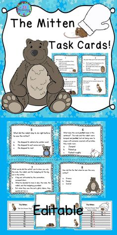 This Mitten task card activity is a great Literacy Center to use after the children have read The Mitten by Jan Brett  The children can record their responses on the The Mitten printable or in a reading response notebook. Included: 16 Mitten Comprehension Task Cards 1 Answer Sheet 1 Teacher's edition answer sheet 1 editable page to write your own questions! Print on cardstock Cut apart and laminate Place in literacy center