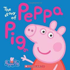 Peppa Pig: The Story of Peppa Pig by Scholastic http://www.amazon.com/dp/0545468051/ref=cm_sw_r_pi_dp_l18wub0VYH923