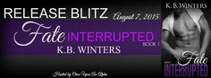 Renee Entress's Blog: [Release Blitz] Fate Interrupted: Book 1 by K.B. W...