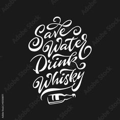 Save water drink whisky funny quote typography. Hand drawn calligraphy illustration. Perfect for t-shirt design, prints, posters. Vector vintage illustration. Stock Vector | Adobe Stock