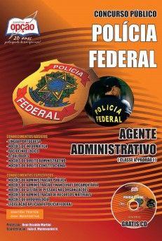 Apostila Concurso Departamento de Polícia Federal - DPF - 2013/2014: - Cargo: Agente Administrativo