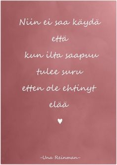 Mood Quotes, Daily Quotes, Cool Words, Wise Words, Finnish Words, Motivational Quotes, Inspirational Quotes, Some Text, Along The Way