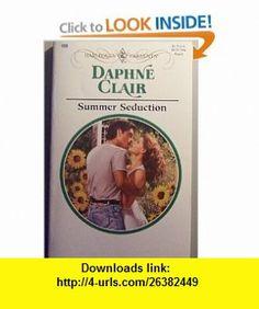 Summer Seduction (9780373187096) Daphne Clair , ISBN-10: 0373187092  , ISBN-13: 978-0373187096 ,  , tutorials , pdf , ebook , torrent , downloads , rapidshare , filesonic , hotfile , megaupload , fileserve