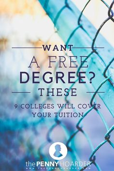 Want to get a degree -- but can't afford the cost? We found nine schools that actually offer a free college education. - The Penny Hoarder http://www.thepennyhoarder.com/free-college-schools-pay-tuition/