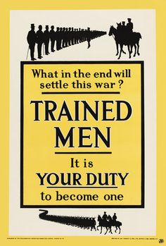 """""""Trained Men - It is Your Duty to become one"""" ~ WWI recruitment poster, Ww1 Propaganda Posters, Patriotic Posters, Patriotic Symbols, World War One, First World, Total War, Sale Poster, Vintage Advertisements, Vintage Ads"""