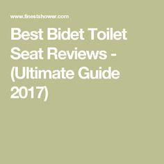 Best Bidet Toilet Seat Reviews - (Ultimate Guide 2017)