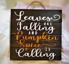 LEAVES FALLING PUMPKIN SPICE CALLING WOOD SIGN HOME DECOR AUTUMN SIGN FALL SIGNS