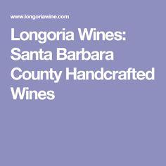 Longoria Wines: Santa Barbara County Handcrafted Wines