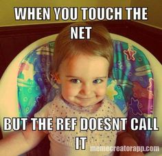I did this before. Clearly touched the net but the ref didn't call it.