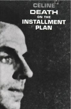 Louis-Ferdinand Céline, Death on Credit (Mort à crédit/Death on the Installment Plan) 1936