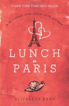 Booktopia has Lunch In Paris : A Delicious Love Story, With Recipes by Elizabeth Bard. Buy a discounted Paperback of Lunch In Paris : A Delicious Love Story, With Recipes online from Australia's leading online bookstore. Gustave Eiffel, Good Books, Books To Read, My Books, Tour Eiffel, I Love Paris, Paris Travel, Love Book, So Little Time