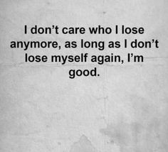 With one execption. Self Love Quotes, Quotes To Live By, Care Quotes, Best Quotes, Motivational Quotes, Inspirational Quotes, Philosophy Quotes, Deep, Truth Hurts
